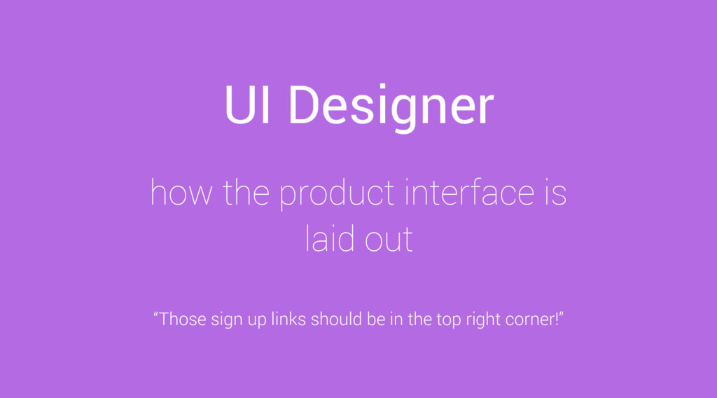 UI Designer how the product interface is laid o...