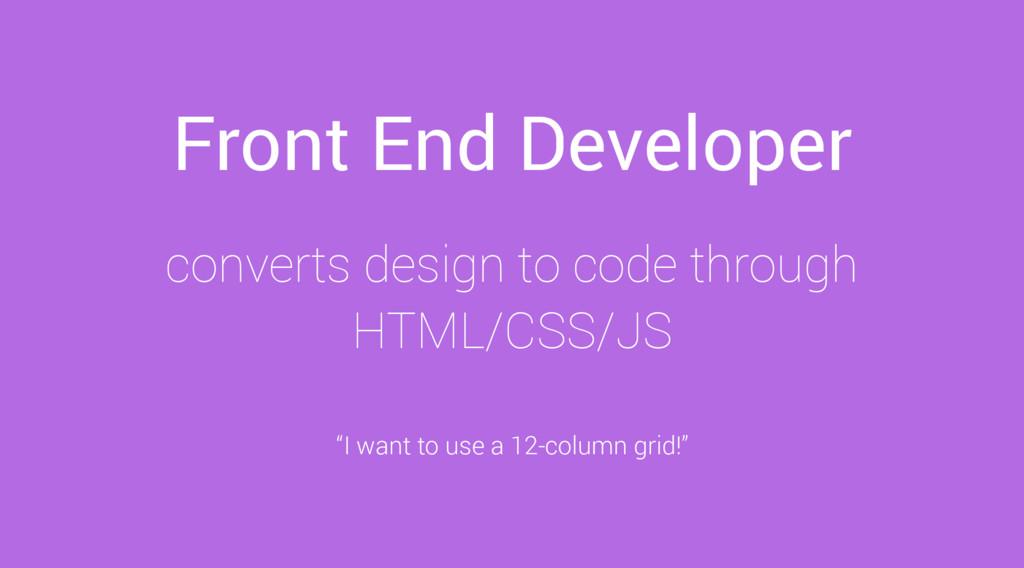 Front End Developer converts design to code thr...