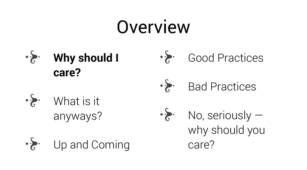 Overview Why should I care? What is it anyways?...