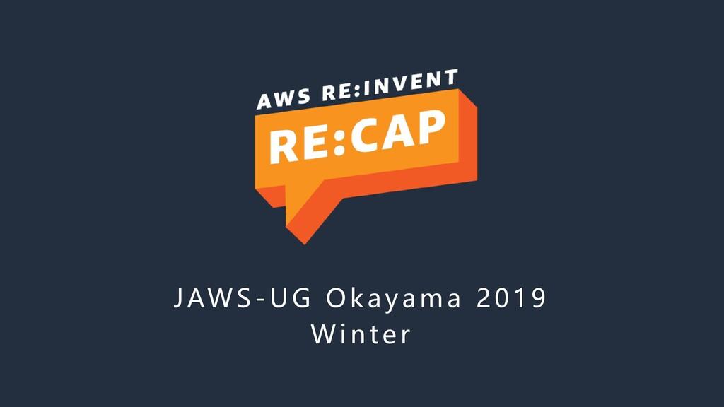 JAWS -UG Okayama 2019 Wi nte r