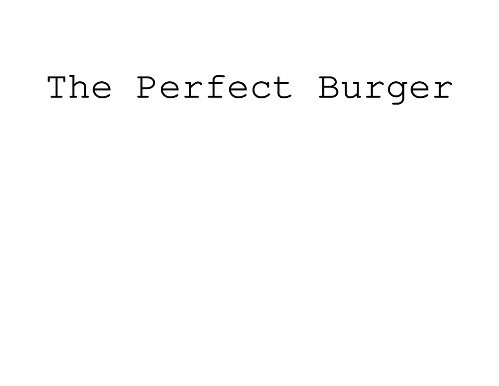 The Perfect Burger