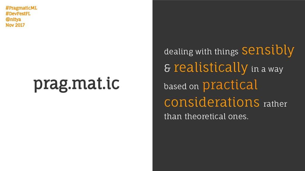 #PragmaticML #DevFestFL @nitya Nov 2017 prag.ma...