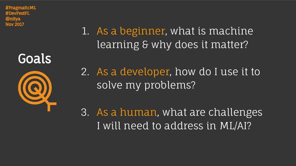 #PragmaticML #DevFestFL @nitya Nov 2017 1. As a...