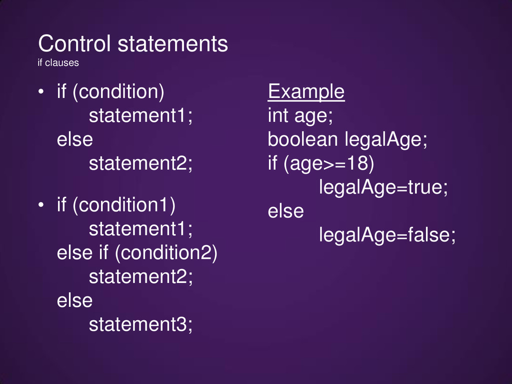 Control statements if clauses • if (condition) ...