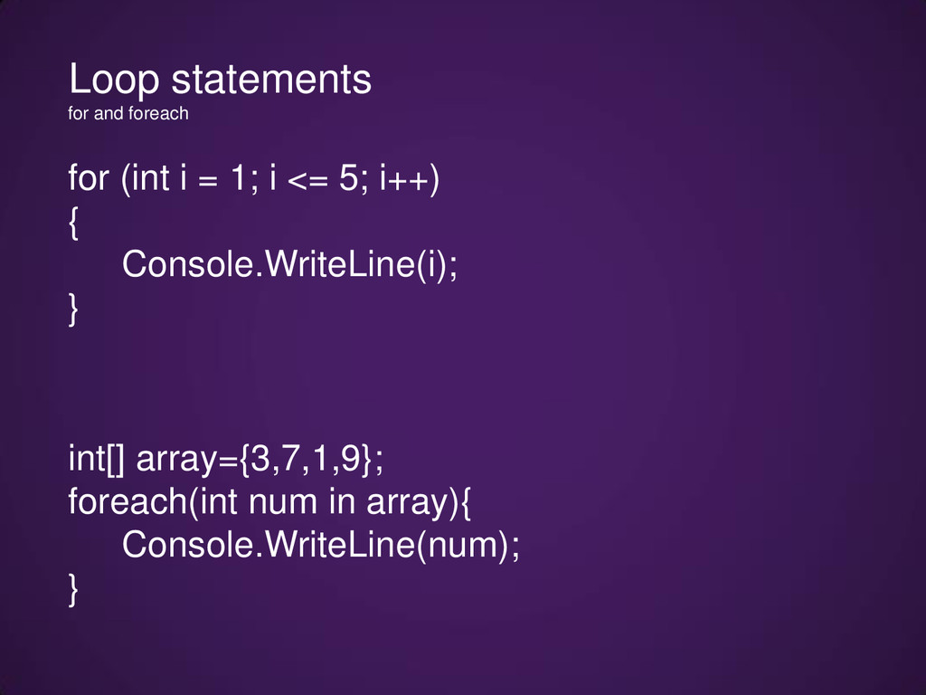 for (int i = 1; i <= 5; i++) { Console.WriteLin...