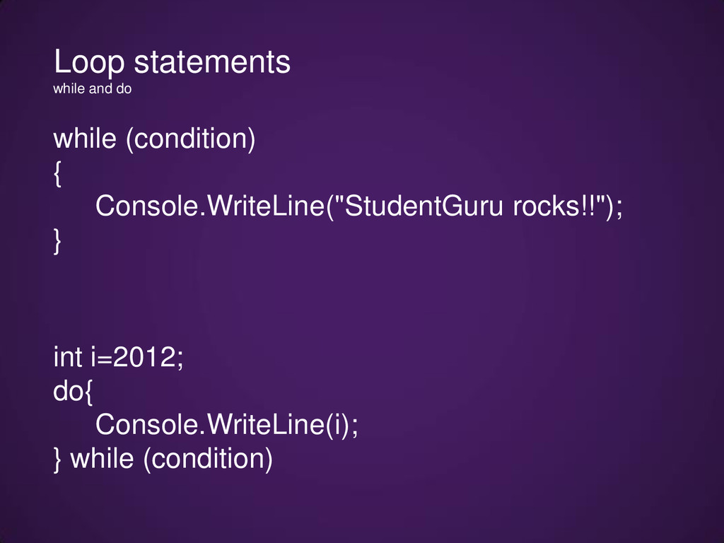 """while (condition) { Console.WriteLine(""""StudentG..."""
