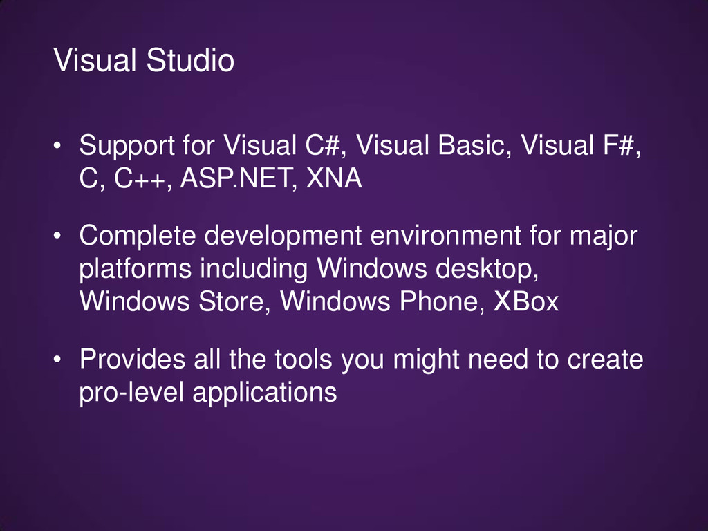 • Support for Visual C#, Visual Basic, Visual F...