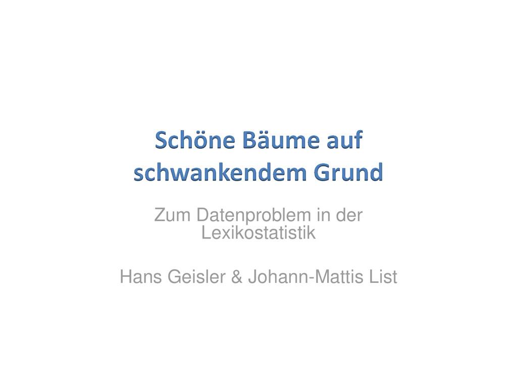 Zum Datenproblem in der Lexikostatistik Hans Ge...