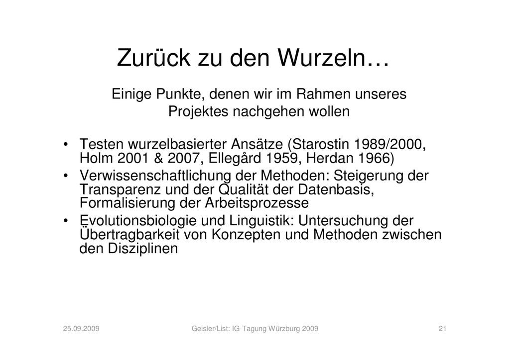 Zurück zu den Wurzeln… 25.09.2009 Geisler/List:...