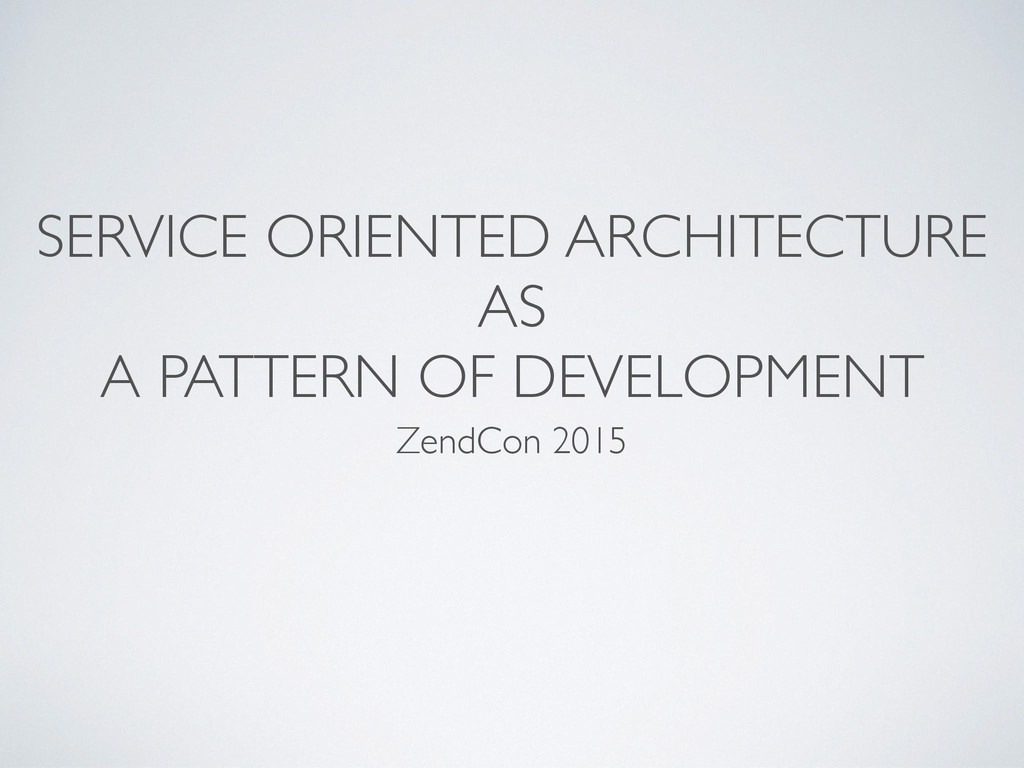 SERVICE ORIENTED ARCHITECTURE AS A PATTERN OF D...