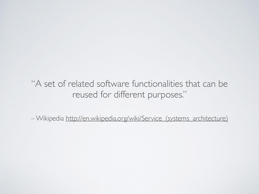 – Wikipedia http://en.wikipedia.org/wiki/Servic...