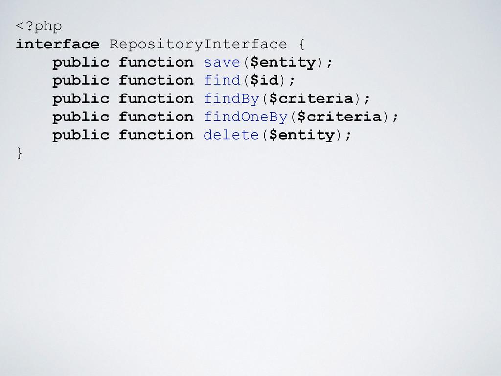 <?php interface RepositoryInterface { public fu...