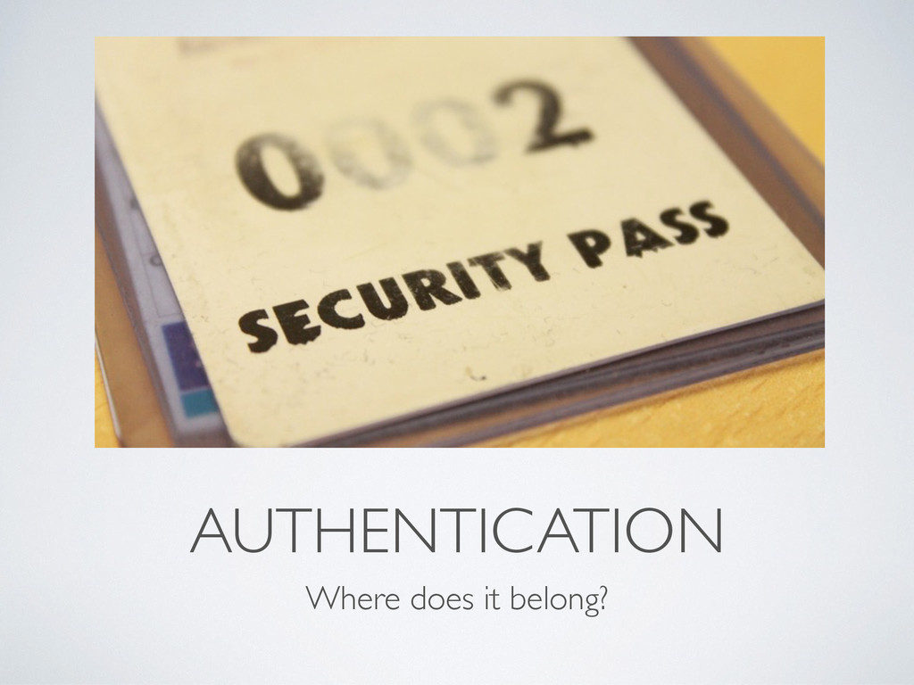 AUTHENTICATION Where does it belong?