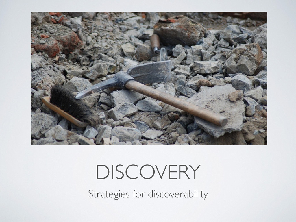 DISCOVERY Strategies for discoverability