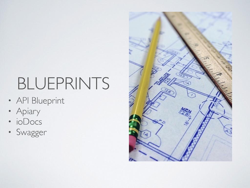 BLUEPRINTS • API Blueprint • Apiary • ioDocs • ...