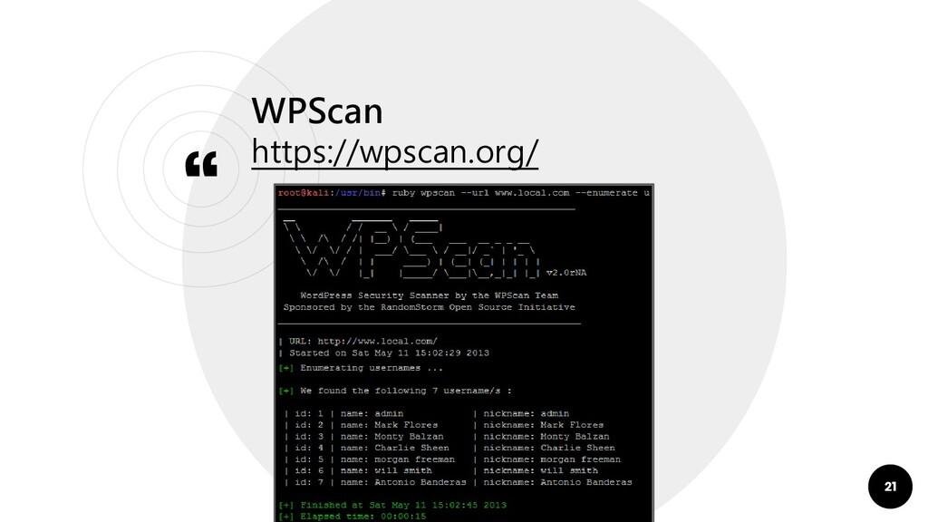 """"""" WPScan https://wpscan.org/ 21"""