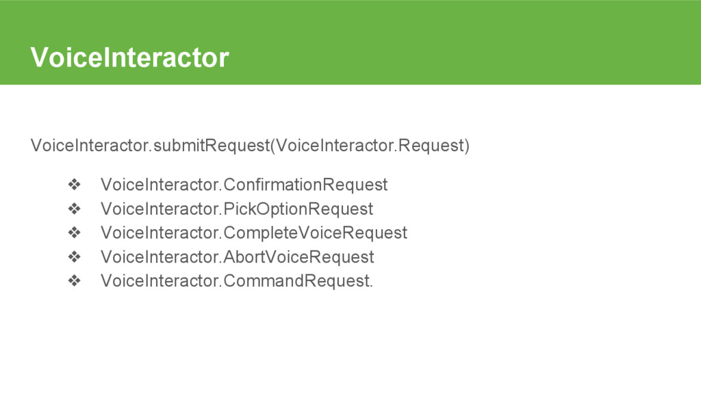 VoiceInteractor VoiceInteractor.submitRequest(V...