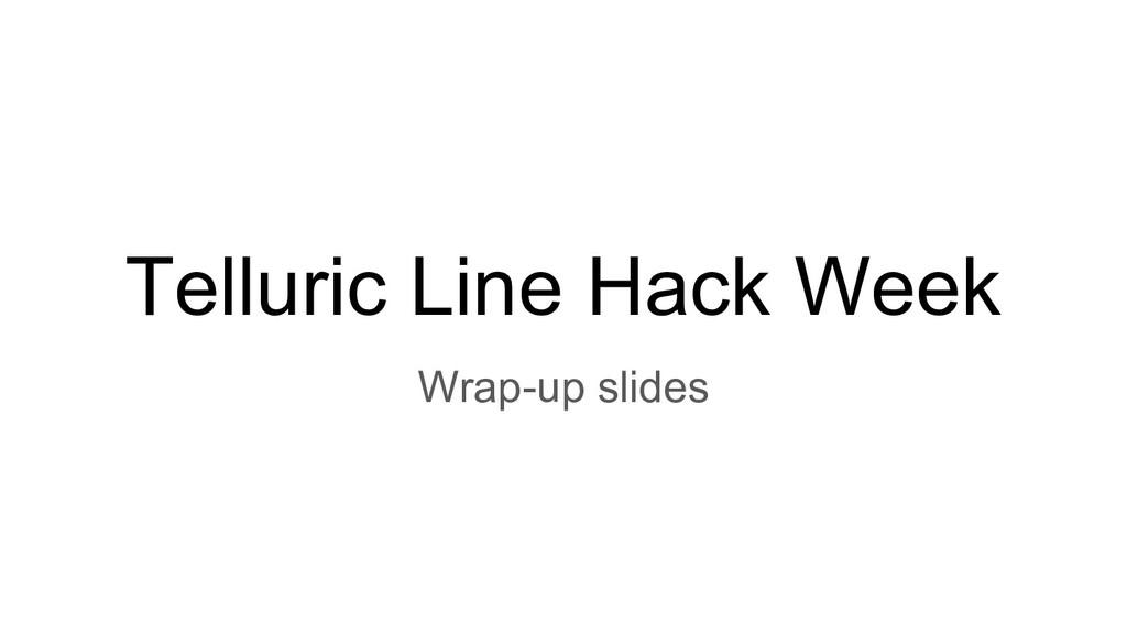 Telluric Line Hack Week Wrap-up slides