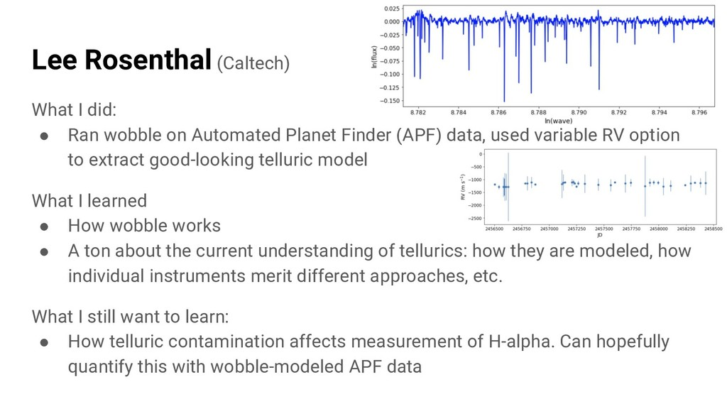 Lee Rosenthal (Caltech) What I did: ● Ran wobbl...