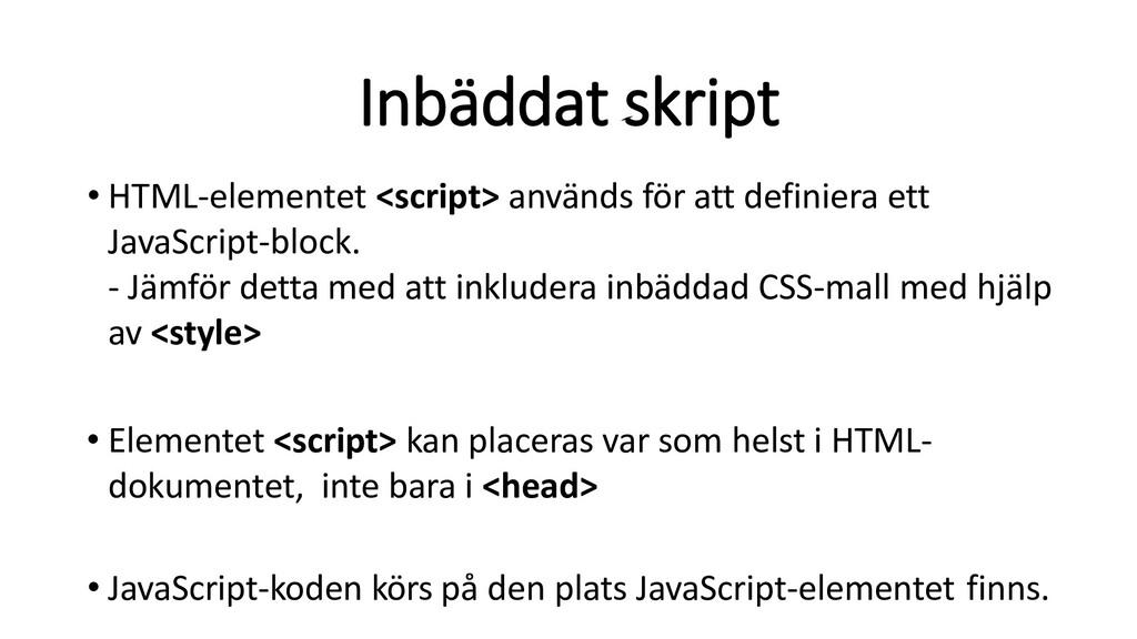 Inbäddat skript • HTML-elementet <script> använ...