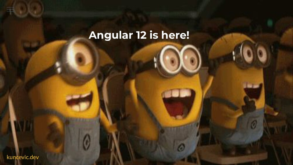 kuncevic.dev Angular 12 is here!