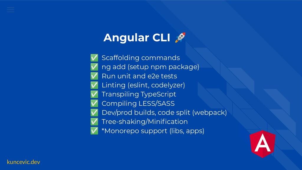 kuncevic.dev Angular CLI 🚀 ✅ Scaffolding comman...