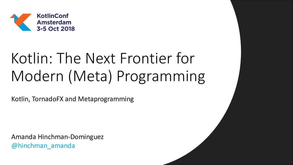 Kotlin: The Next Frontier for Modern (Meta) Pro...