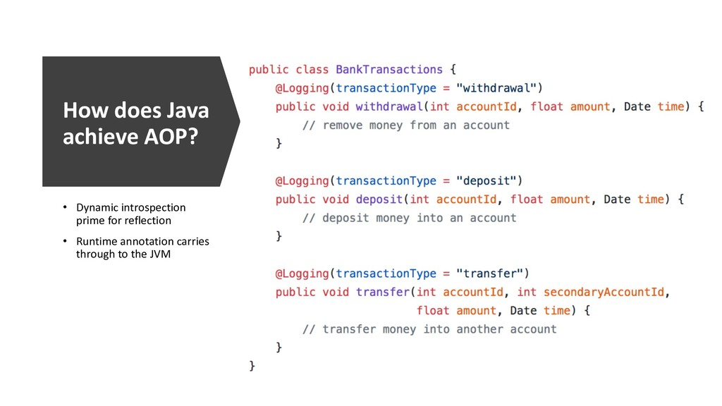 How does Java achieve AOP? • Dynamic introspect...