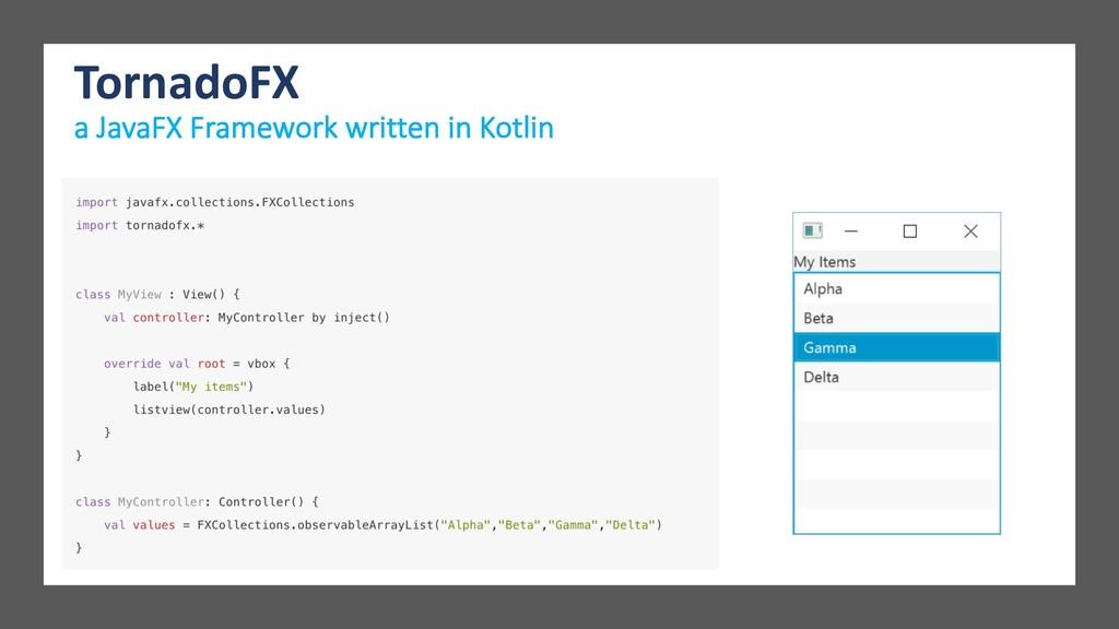 TornadoFX a JavaFX Framework written in Kotlin