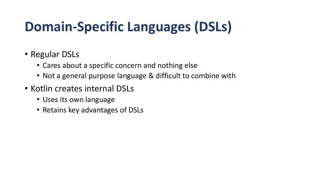 Domain-Specific Languages (DSLs) • Regular DSLs...