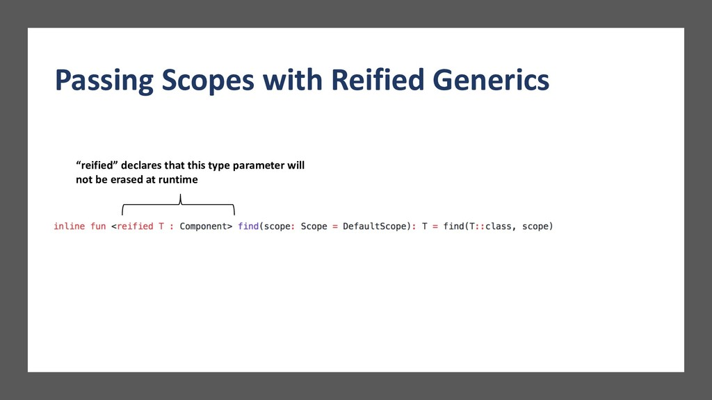 """Passing Scopes with Reified Generics """"reified"""" ..."""