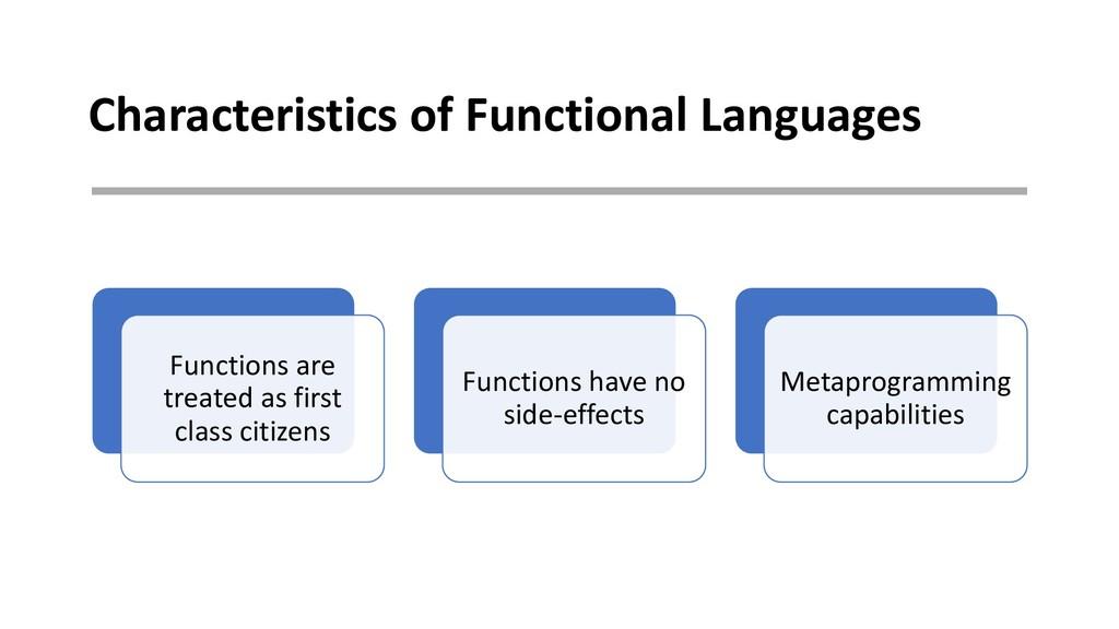 Characteristics of Functional Languages Functio...