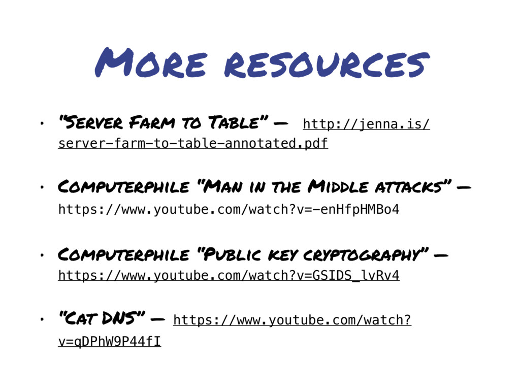 """More resources • """"Server Farm to Table"""" — http:..."""
