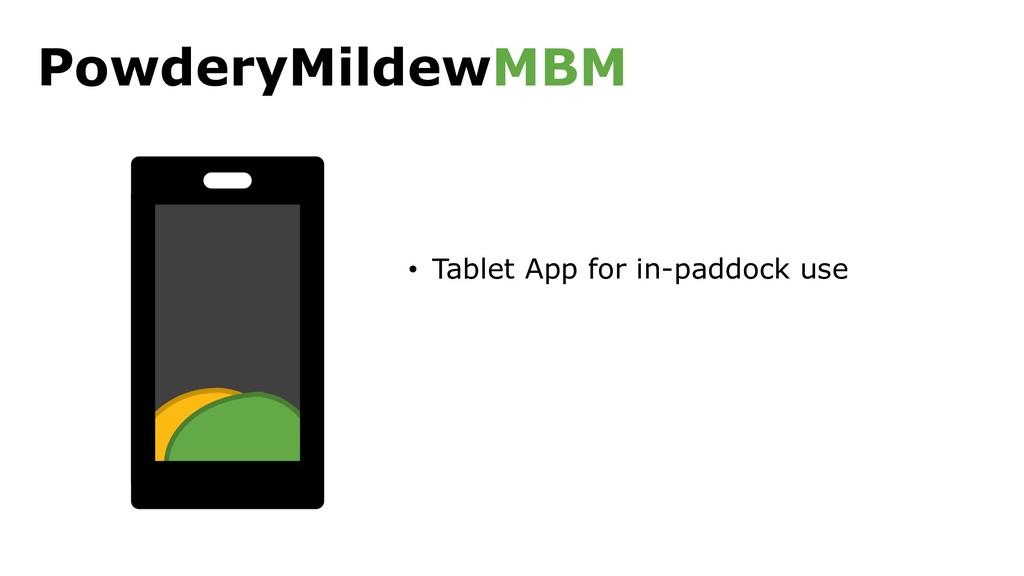 PowderyMildewMBM • Tablet App for in-paddock use