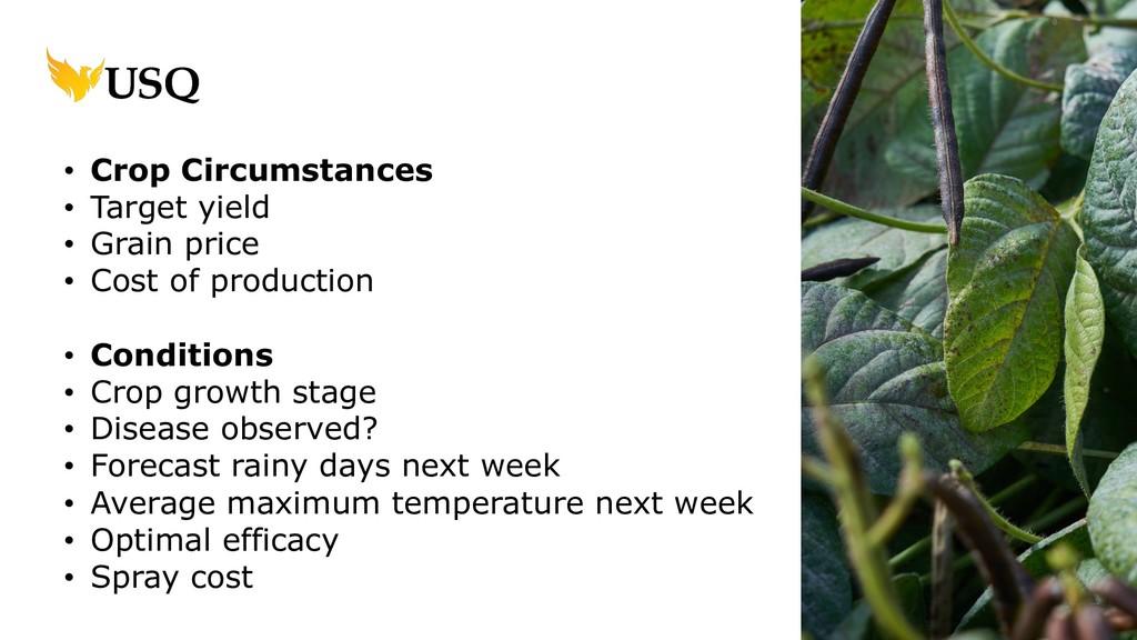 • Crop Circumstances • Target yield • Grain pri...