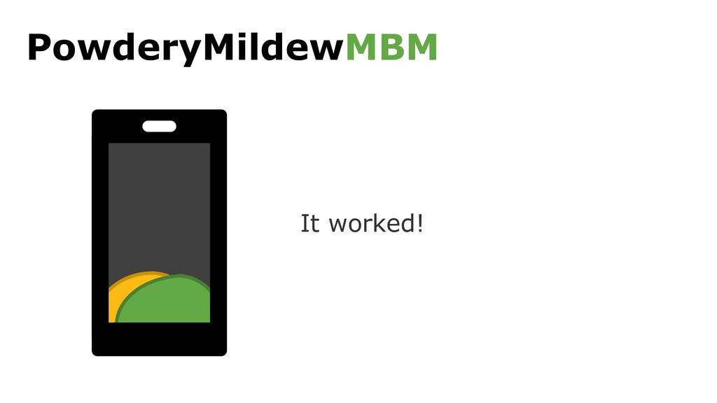 PowderyMildewMBM It worked!