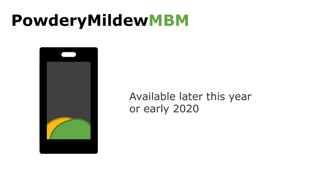 PowderyMildewMBM Available later this year or e...