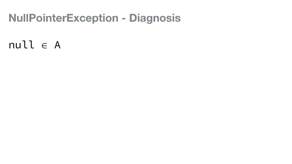 NullPointerException - Diagnosis null ∈ A