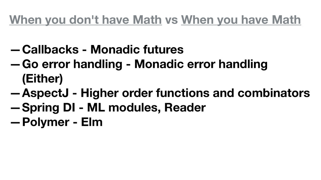 When you don't have Math vs When you have Math ...
