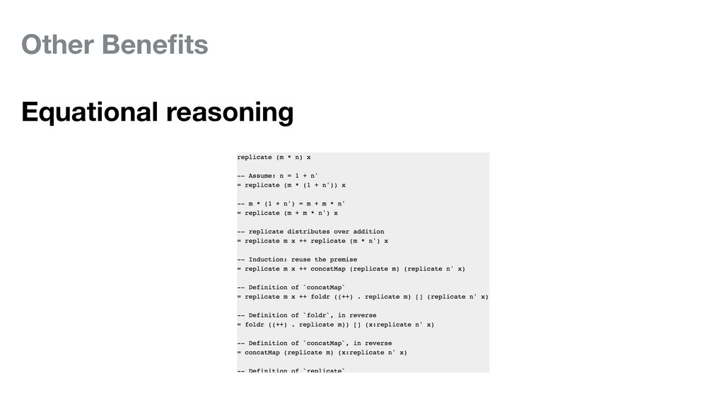 Other Benefits Equational reasoning