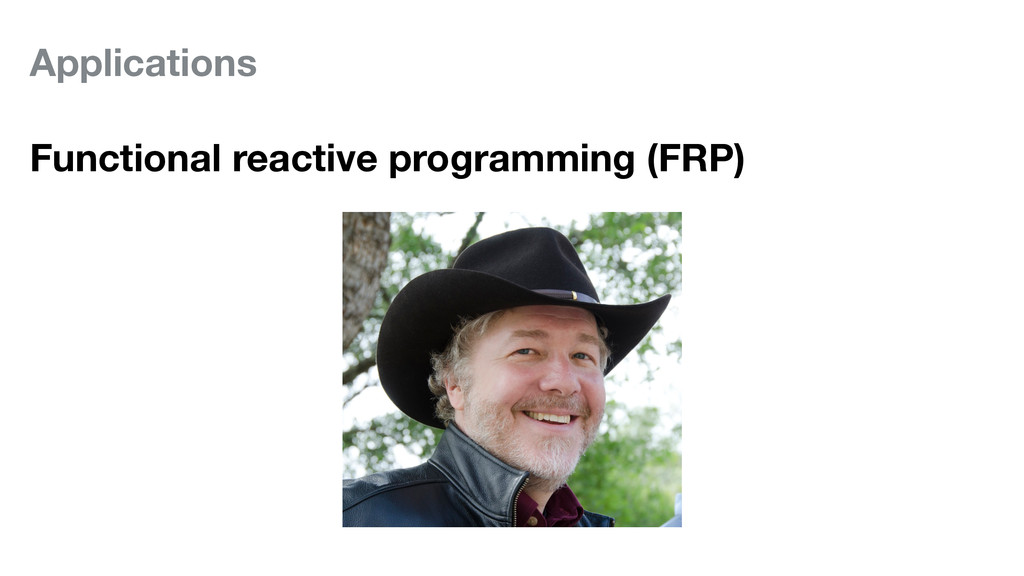 Applications Functional reactive programming (F...