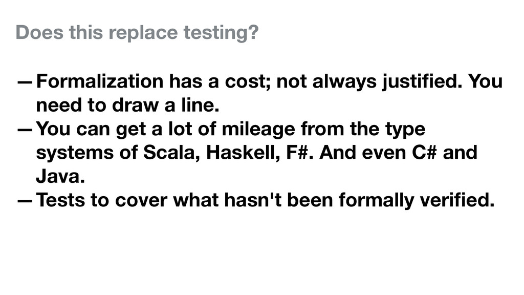Does this replace testing? —Formalization has a...