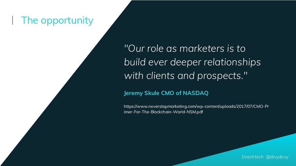 """""""Our role as marketers is to build ever deeper ..."""