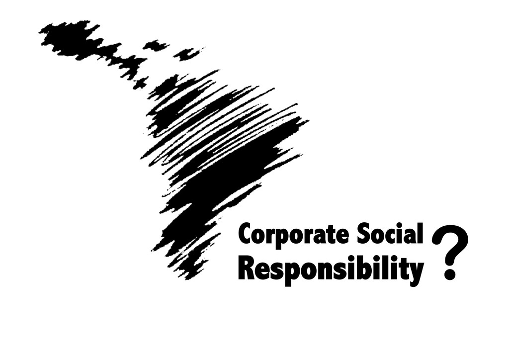 Corporate Social Responsibility ?