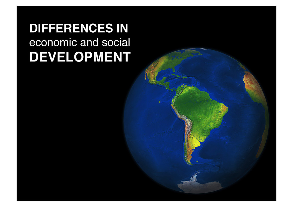 !DIFFERENCES IN economic and social DEVELOPMENT!
