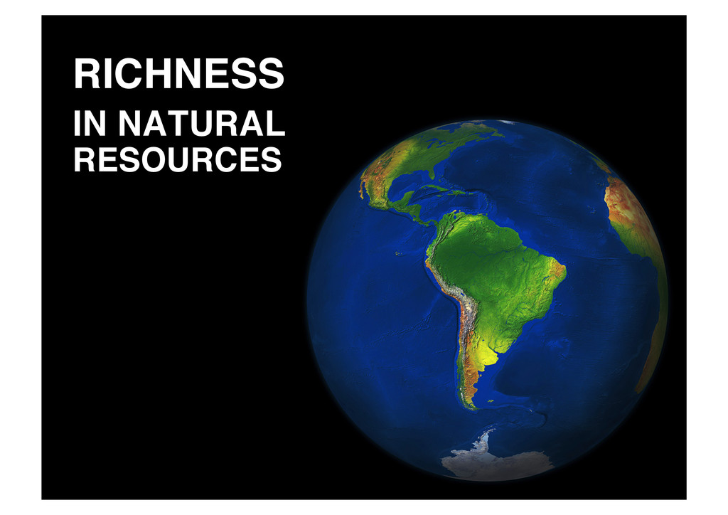 !RICHNESS ! !IN NATURAL RESOURCES!