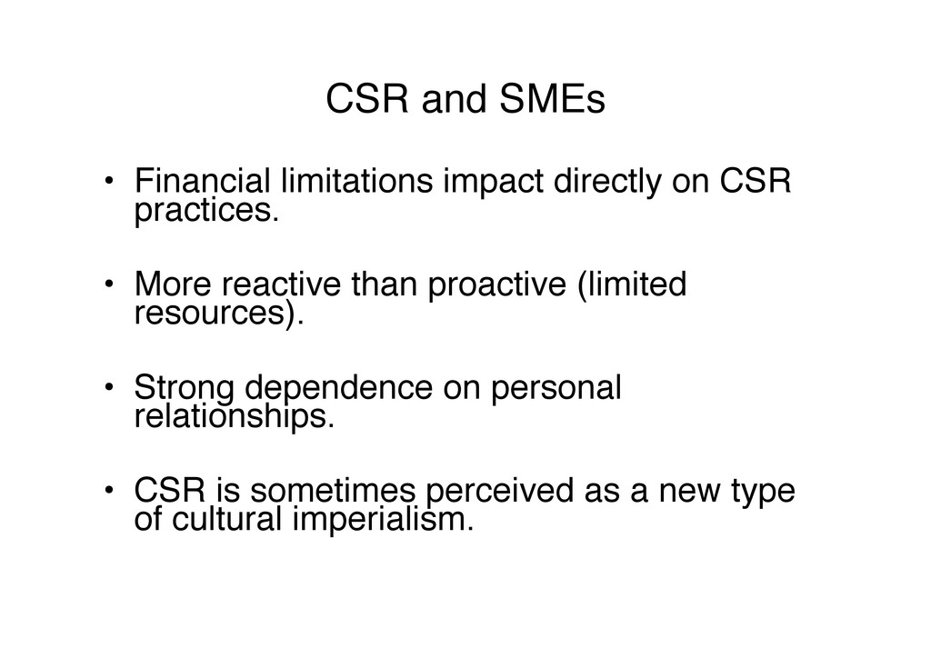 CSR and SMEs! •  Financial limitations impact d...