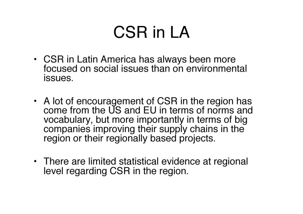 CSR in LA! • CSR in Latin America has always b...
