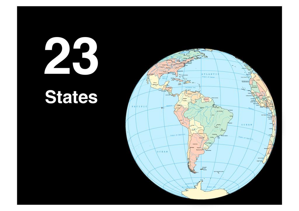 23 ! States!