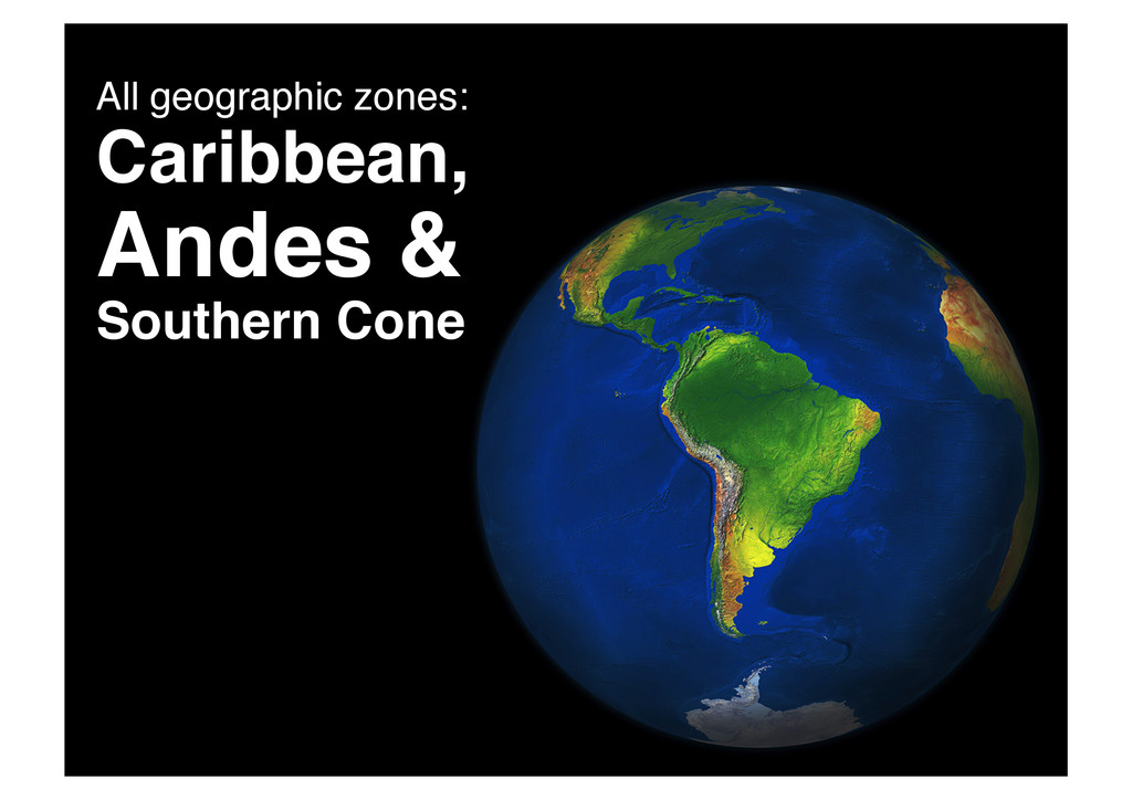 !All geographic zones: Caribbean, Andes & South...